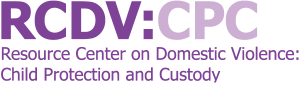 Resource Center on Domestic Violence: Child Protection and Custody