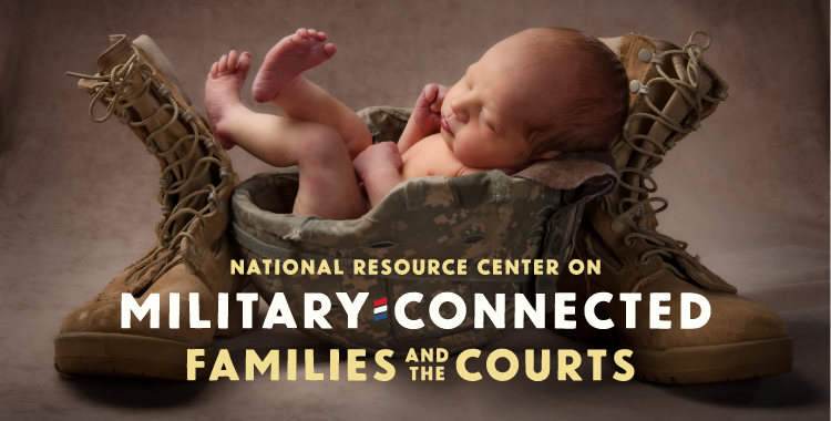 National Resource Center on Military-Connected Families and the Courts