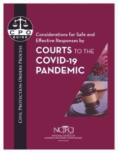 Civil Protection Order Process: Considerations for Safe and Effective Responses by Courts to the COVID-19 Pandemic