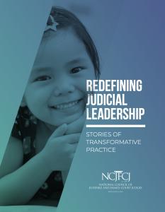Redefining Judicial Leadership: Stories of Transformative Practice