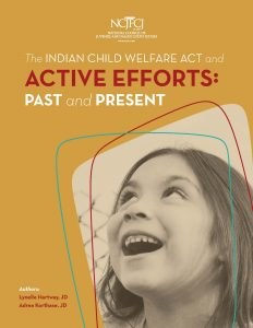 The Indian Child Welfare Act and Active Efforts: Past and Present