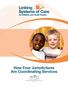 Linking Systems of Care: How Four Jurisdictions Are Coordinating Services
