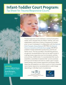 Infant-Toddler Court Program: Tip Sheet for Trauma-Responsive Courts