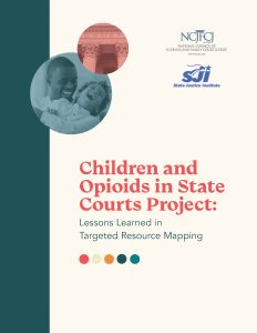 Children and Opioids in State Courts Project: Lessons Learned in Targeted Resource Mapping